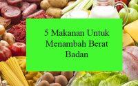 5 Makanan Untuk Menambah Berat Badan